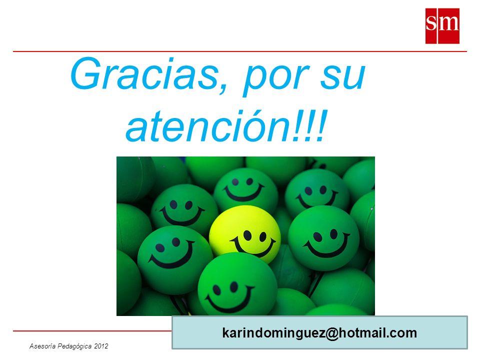 Asesoría Pedagógica 2012 Gracias, por su atención!!! karindominguez@hotmail.com
