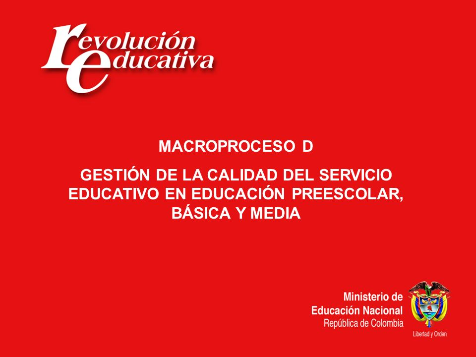 Agenda 1.Estado actualización del macroproceso D Gestión de la Calidad del Servicio Educativo en EPBM.