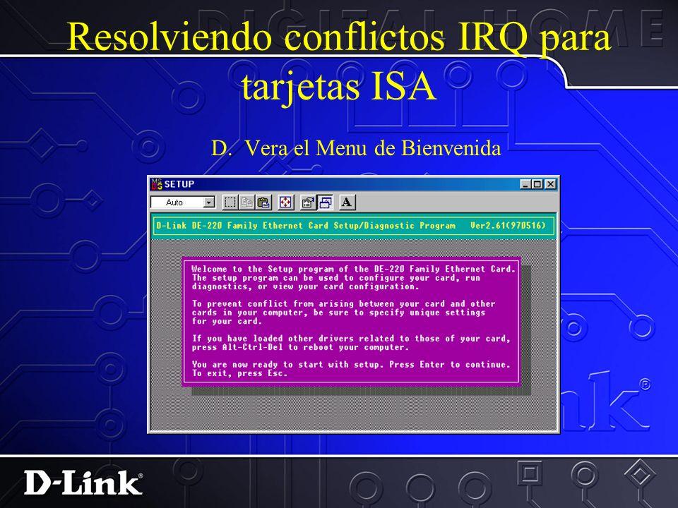 Resolviendo conflictos IRQ para tarjetas ISA Pasos a seguir para resolver este conflicto son 1.Desabilite PnP en la tarjeta A.