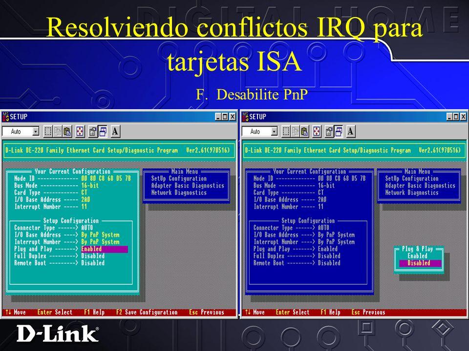 Resolviendo conflictos IRQ para tarjetas ISA E. Desde el menu principal escoja iniciando configuracion