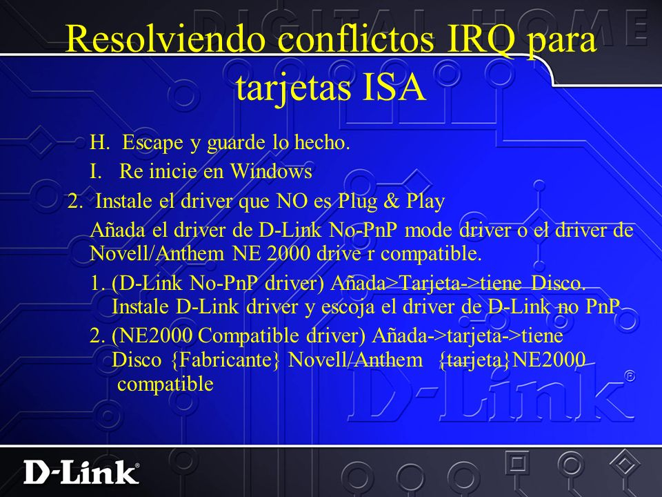 Resolviendo conflictos IRQ para tarjetas ISA G. Asigne un IRQ y un I/O que este disponible