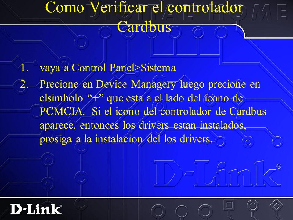 Instalacion del DWL-650 Requerimientos del Sistema: 1.El controlador del bus en el Laptop PCMCIA debera ser Card Bus y no PCIC.