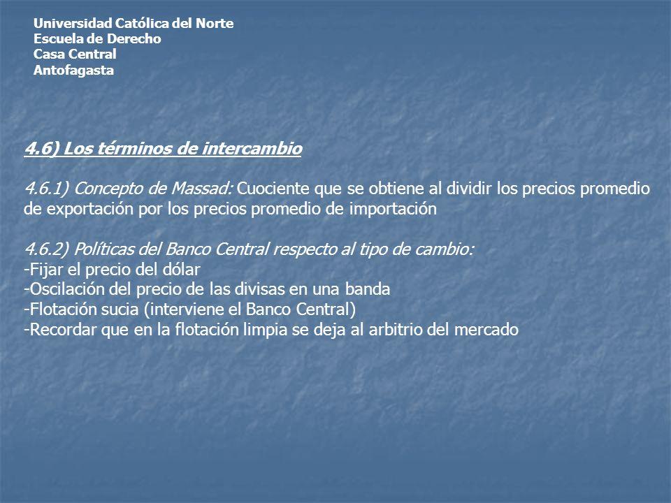 Universidad Católica del Norte Escuela de Derecho Casa Central Antofagasta 4.6) Los términos de intercambio 4.6.1) Concepto de Massad: Cuociente que s