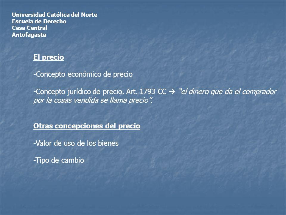 Universidad Católica del Norte Escuela de Derecho Casa Central Antofagasta El precio -Concepto económico de precio -Concepto jurídico de precio.
