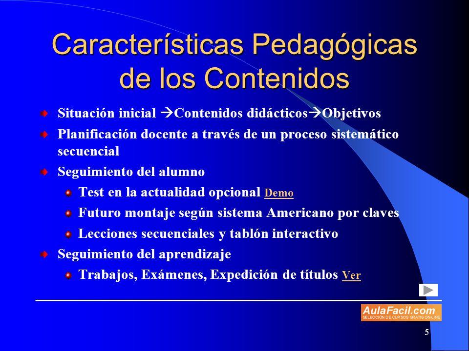 5 Características Pedagógicas de los Contenidos Situación inicial Contenidos didácticos Objetivos Planificación docente a través de un proceso sistemá