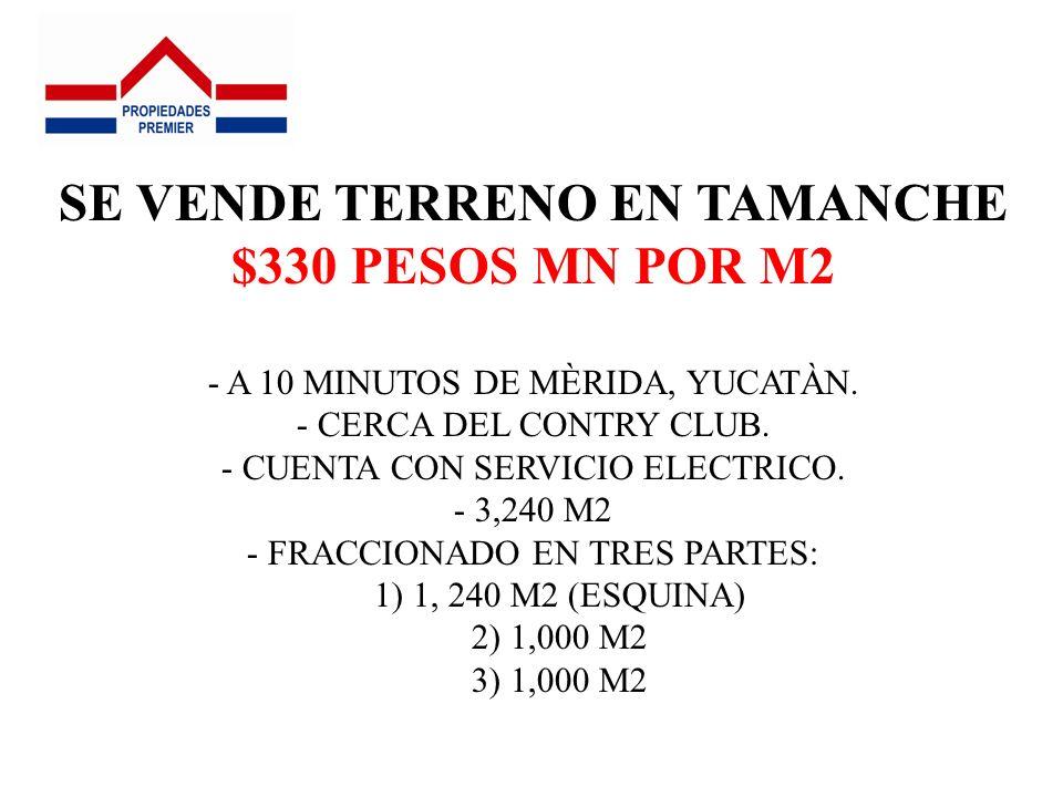 SE VENDE TERRENO EN TAMANCHE $330 PESOS MN POR M2 - A 10 MINUTOS DE MÈRIDA, YUCATÀN. - CERCA DEL CONTRY CLUB. - CUENTA CON SERVICIO ELECTRICO. - 3,240