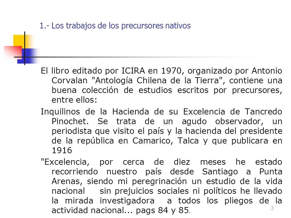 1.- Los trabajos de los precursores nativos El libro editado por ICIRA en 1970, organizado por Antonio Corvalan