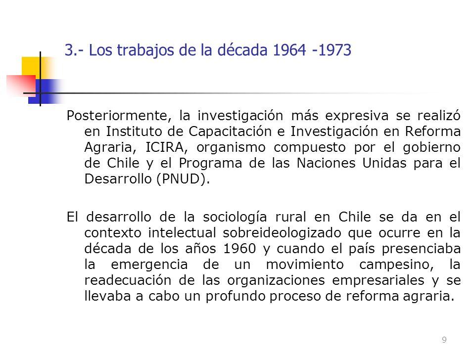 3.- Los trabajos de la década 1964 -1973 Posteriormente, la investigación más expresiva se realizó en Instituto de Capacitación e Investigación en Ref