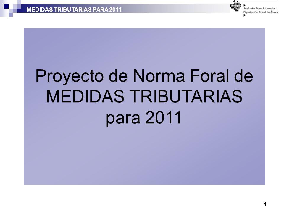 MEDIDAS TRIBUTARIAS PARA 2011 1 Proyecto de Norma Foral de MEDIDAS TRIBUTARIAS para 2011