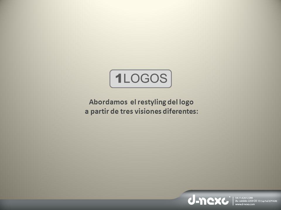1 LOGOS Abordamos el restyling del logo a partir de tres visiones diferentes:
