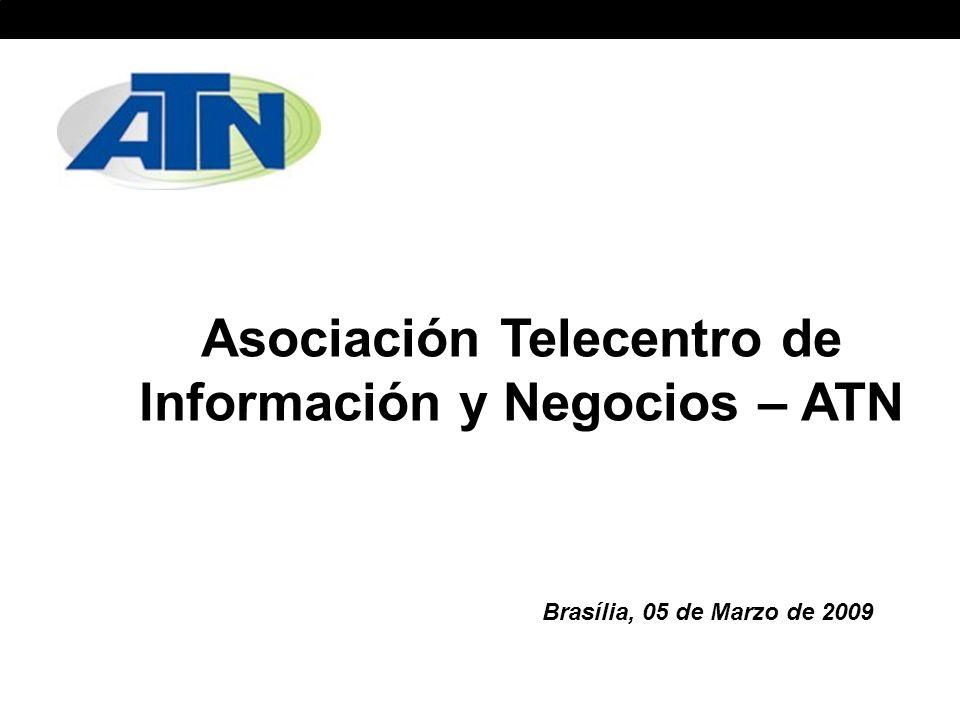 Asociación Telecentro de Información y Negocios – ATN Brasília, 05 de Marzo de 2009