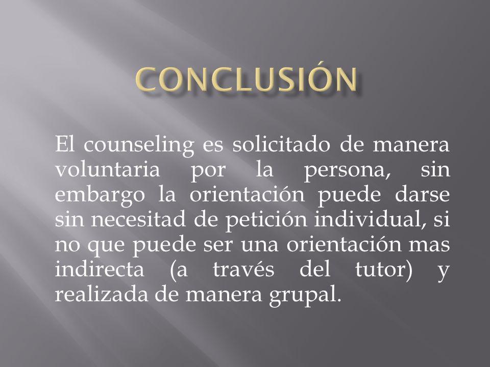 El counseling es solicitado de manera voluntaria por la persona, sin embargo la orientación puede darse sin necesitad de petición individual, si no qu