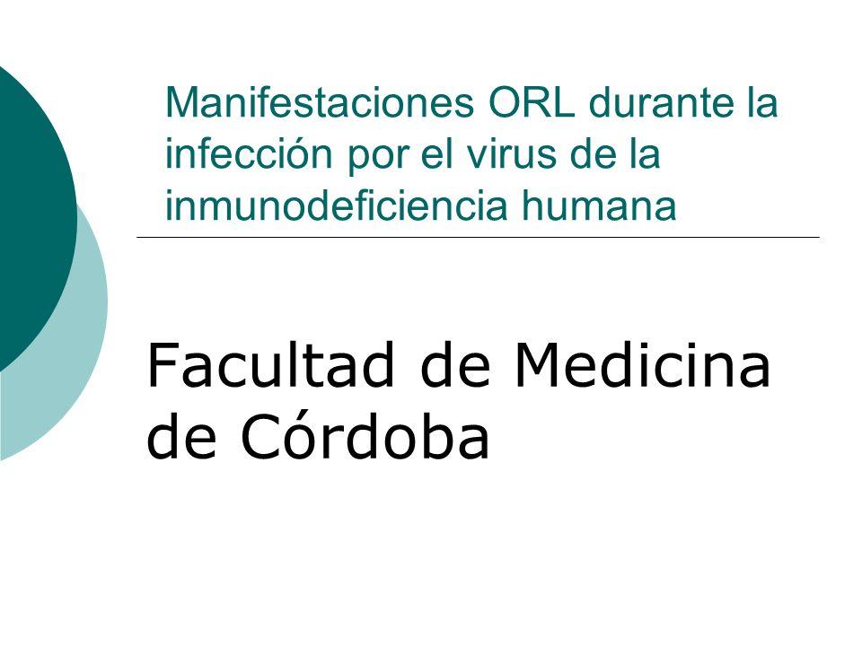 Manifestaciones ORL durante la infección por el virus de la inmunodeficiencia humana Facultad de Medicina de Córdoba
