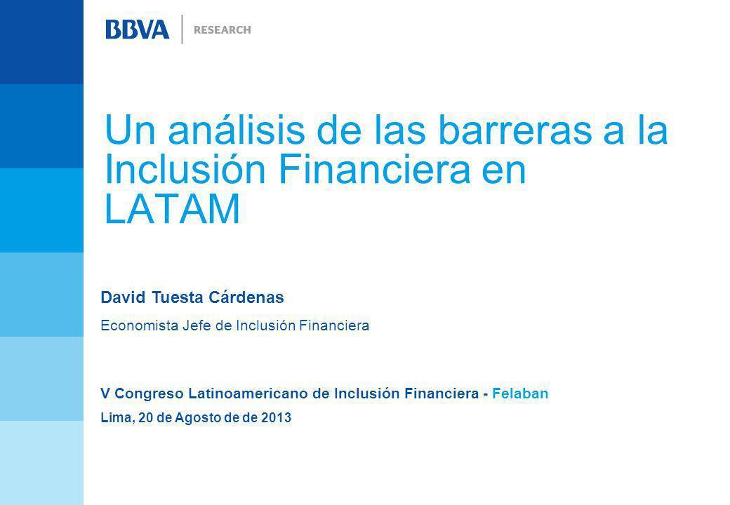 Un análisis de las barreras a la Inclusión Financiera en LATAM David Tuesta Cárdenas Economista Jefe de Inclusión Financiera V Congreso Latinoamerican