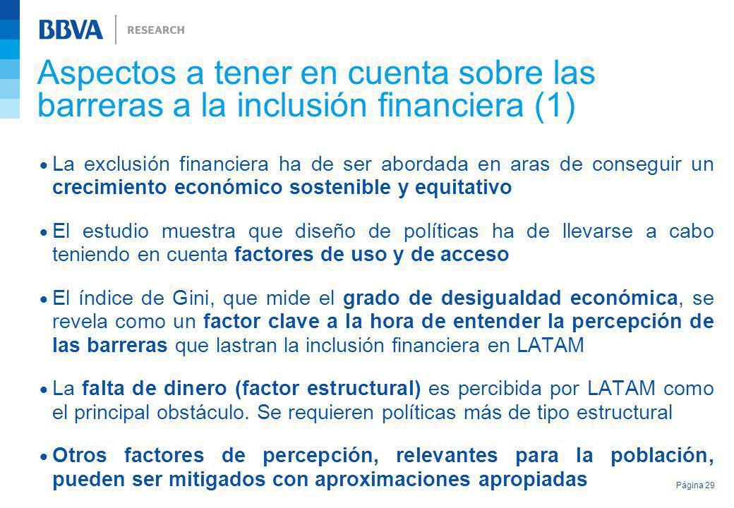 Aspectos a tener en cuenta sobre las barreras a la inclusión financiera (1) La exclusión financiera ha de ser abordada en aras de conseguir un crecimi