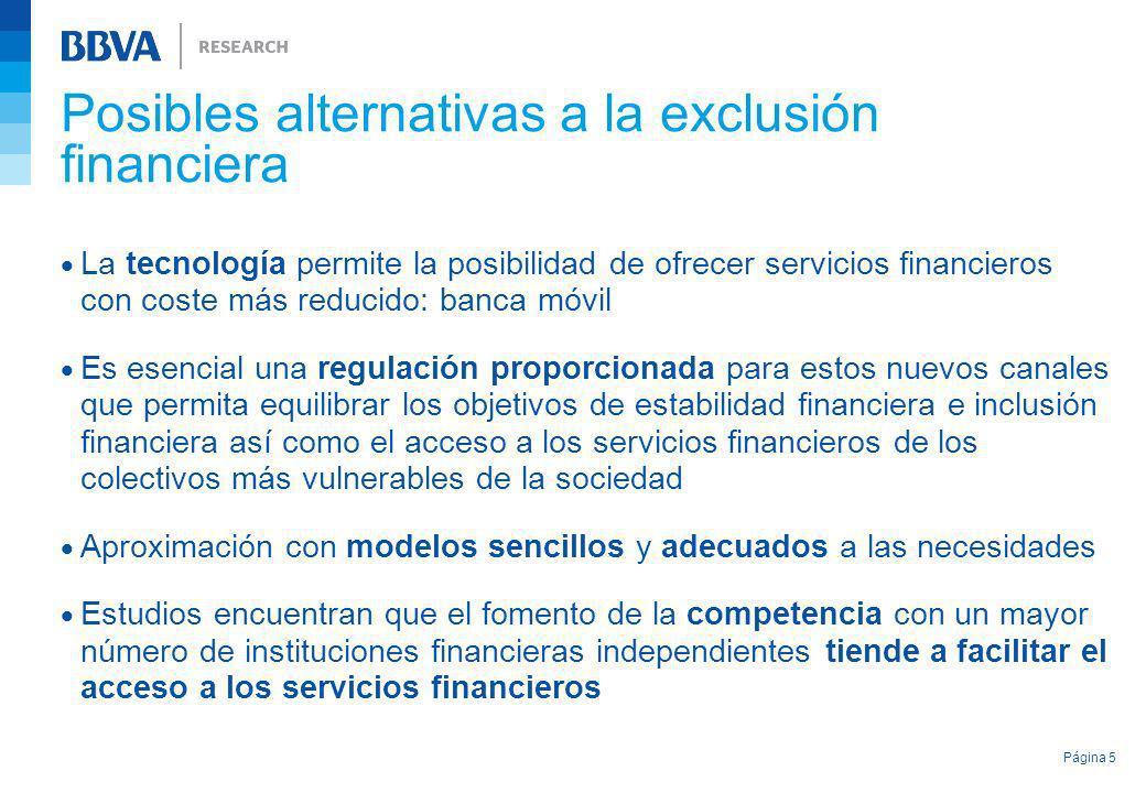 Posibles alternativas a la exclusión financiera La tecnología permite la posibilidad de ofrecer servicios financieros con coste más reducido: banca mó
