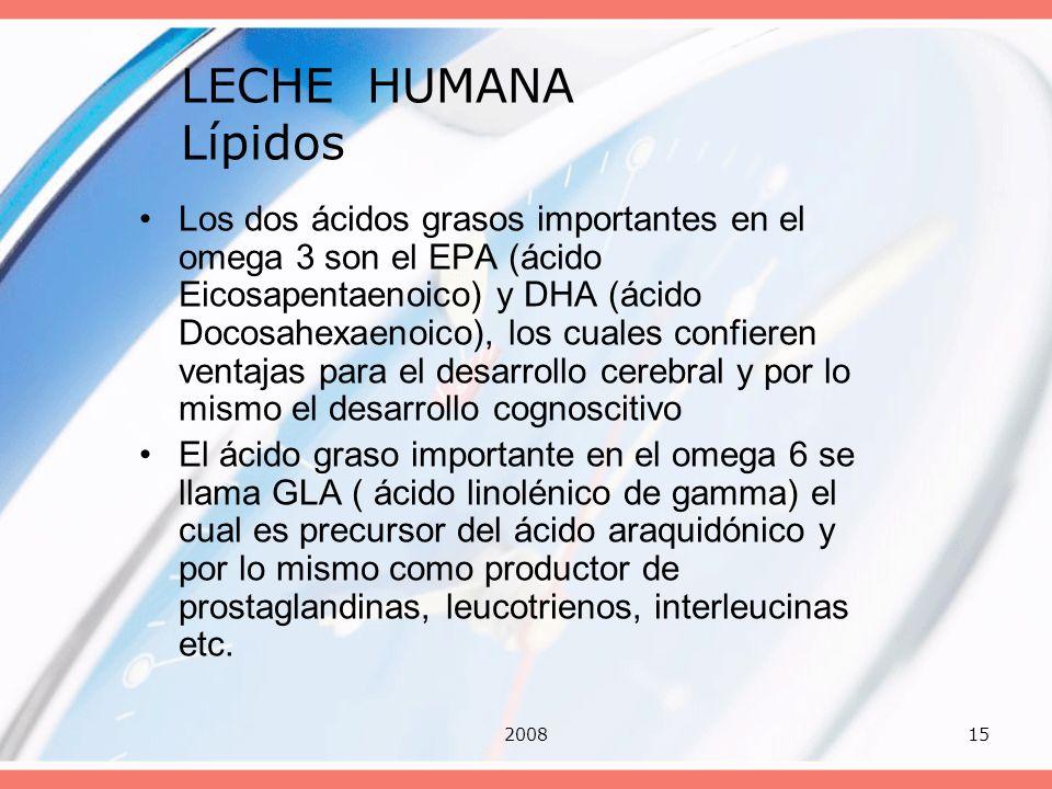 200815 LECHE HUMANA Lípidos Los dos ácidos grasos importantes en el omega 3 son el EPA (ácido Eicosapentaenoico) y DHA (ácido Docosahexaenoico), los c