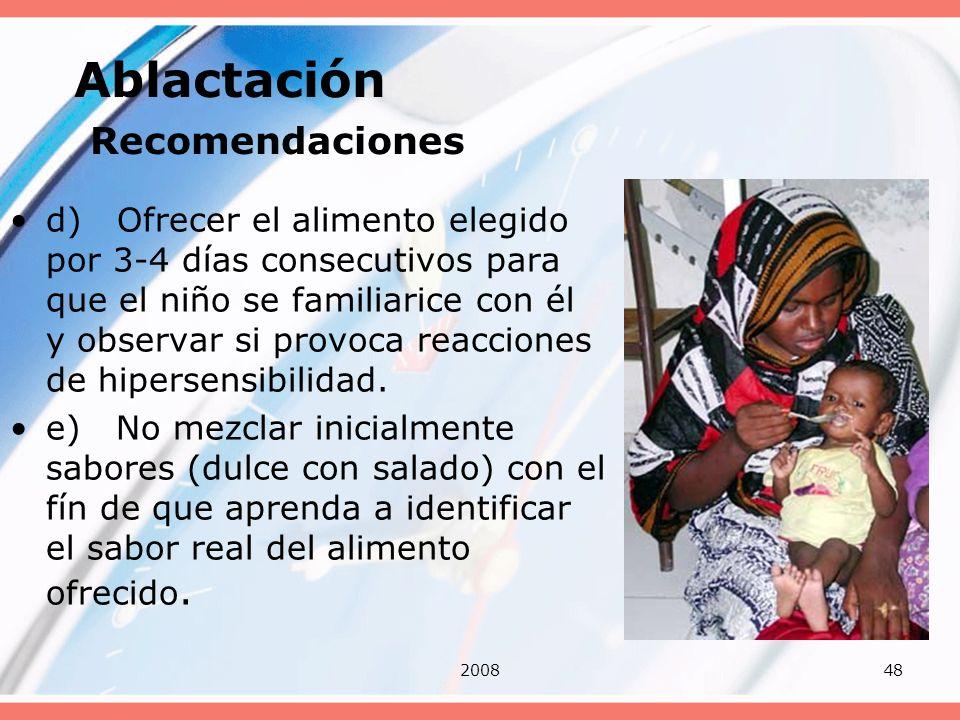 200848 Ablactación Recomendaciones d) Ofrecer el alimento elegido por 3-4 días consecutivos para que el niño se familiarice con él y observar si provo