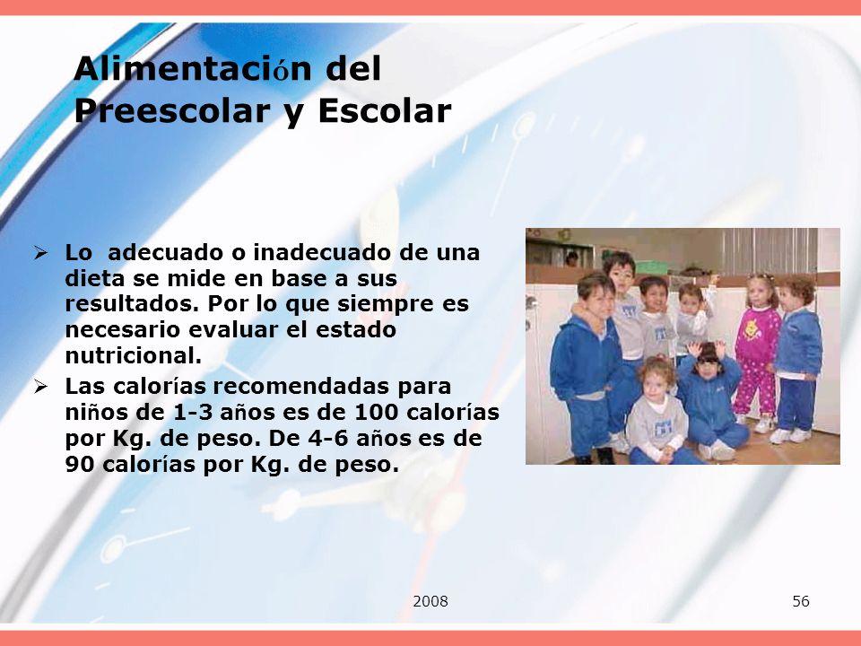 200856 Alimentaci ó n del Preescolar y Escolar Lo adecuado o inadecuado de una dieta se mide en base a sus resultados. Por lo que siempre es necesario