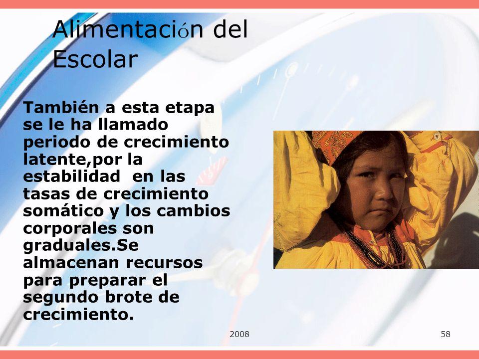 200858 Alimentaci ó n del Escolar También a esta etapa se le ha llamado periodo de crecimiento latente,por la estabilidad en las tasas de crecimiento