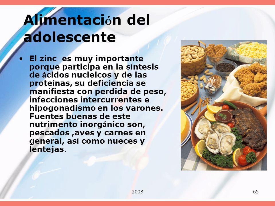 200865 Alimentaci ó n del adolescente El zinc es muy importante porque participa en la s í ntesis de á cidos nucleicos y de las prote í nas, su defici