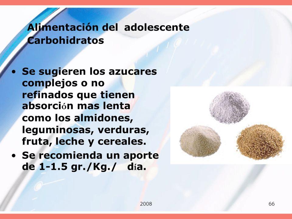 200866 Alimentación del adolescente Carbohidratos Se sugieren los azucares complejos o no refinados que tienen absorci ó n mas lenta como los almidone