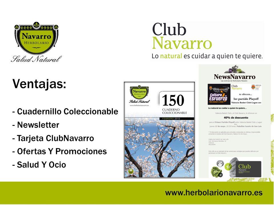 Ventajas: - Cuadernillo Coleccionable - Newsletter - Tarjeta ClubNavarro - Ofertas Y Promociones - Salud Y Ocio