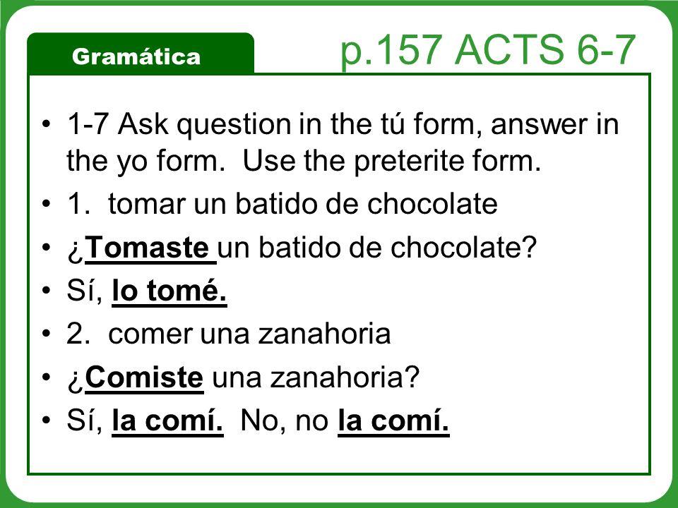 Gramática ACT 7: 1-7 1.las papas Sí, las quiero poner en la sopa.
