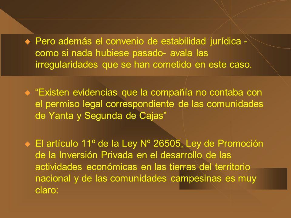 Pero además el convenio de estabilidad jurídica - como si nada hubiese pasado- avala las irregularidades que se han cometido en este caso. Existen evi