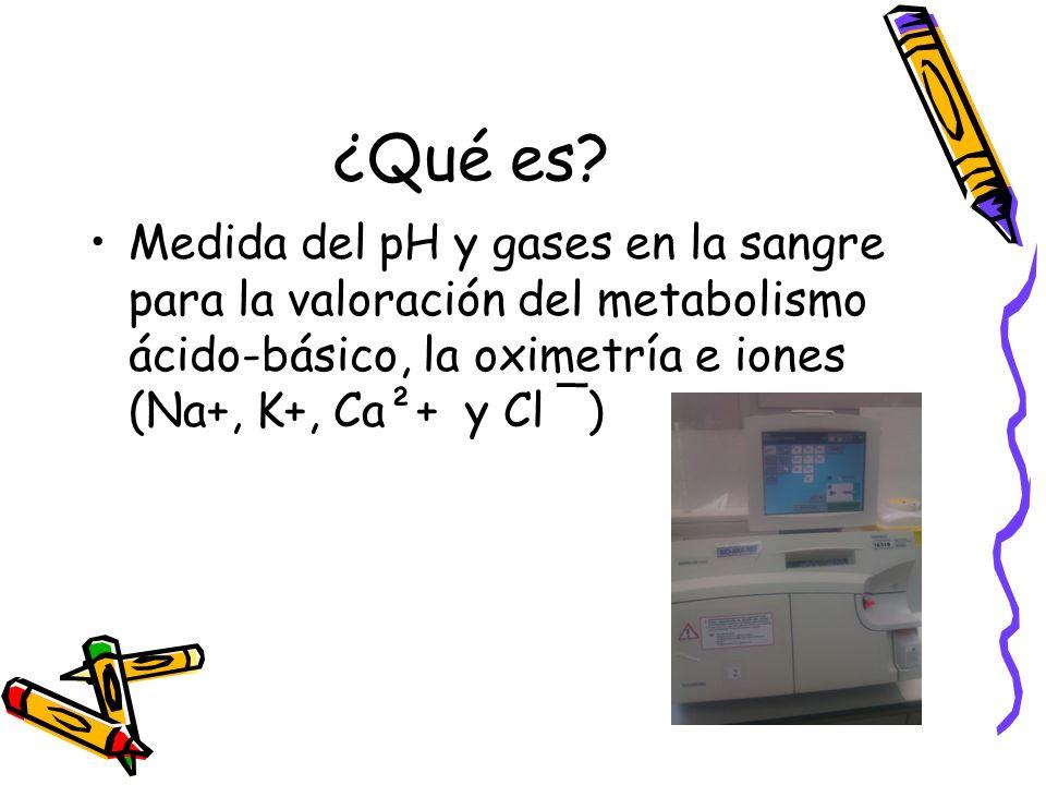 Principio de medida Potenciometría por microsensores: pH, pCO2, Na+, K+, Ca²+ y Cl - Amperometría a 37º C: pO2 Cooximetría mediante espectrofotometría: Es la medición del O2 transportado por la hemoglobina (Hb), en el interior de los vasos sanguíneos, tomando como parámetro la Saturación parcial de Oxígeno (SpO2).