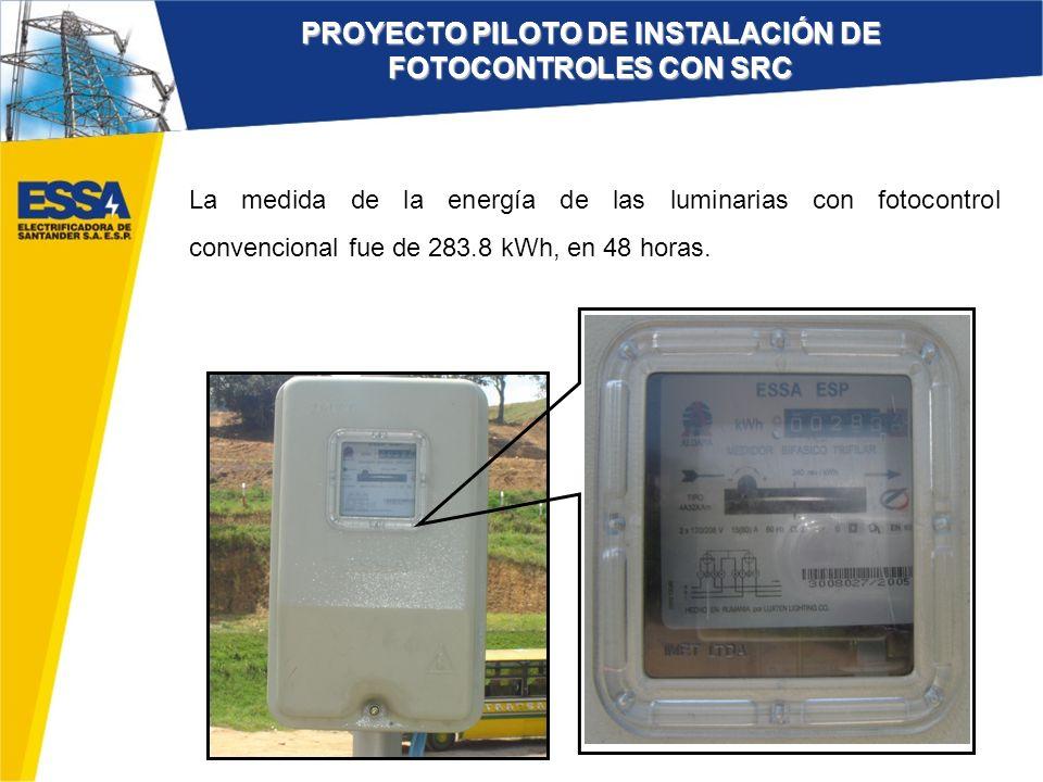 La medida de la energía de las luminarias con fotocontrol convencional fue de 283.8 kWh, en 48 horas. PROYECTO PILOTO DE INSTALACIÓN DE FOTOCONTROLES