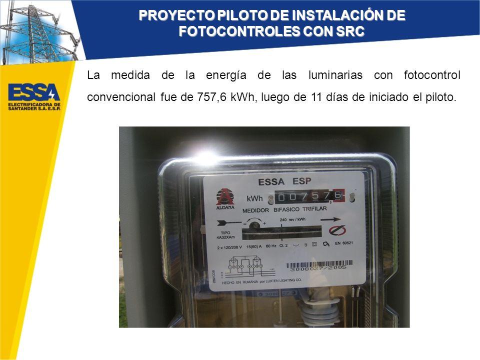 La medida de la energía de las luminarias con fotocontrol convencional fue de 757,6 kWh, luego de 11 días de iniciado el piloto. PROYECTO PILOTO DE IN