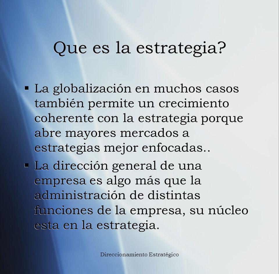 Que es la estrategia? La globalización en muchos casos también permite un crecimiento coherente con la estrategia porque abre mayores mercados a estra