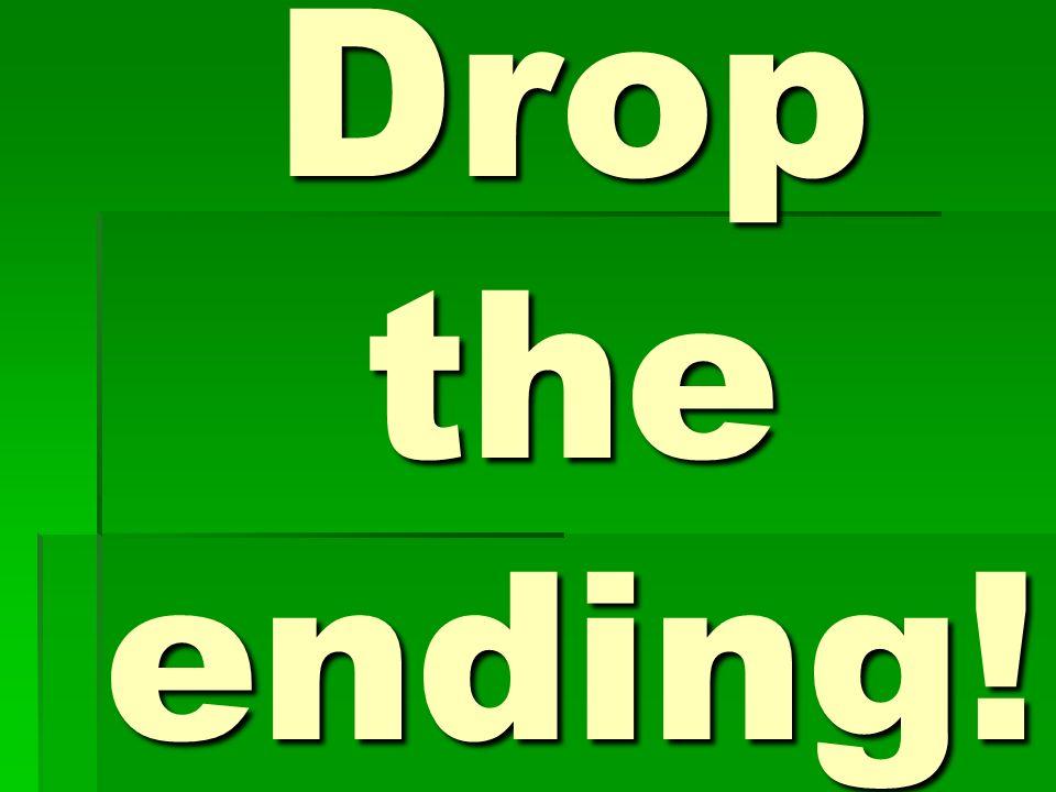 Drop the ending!