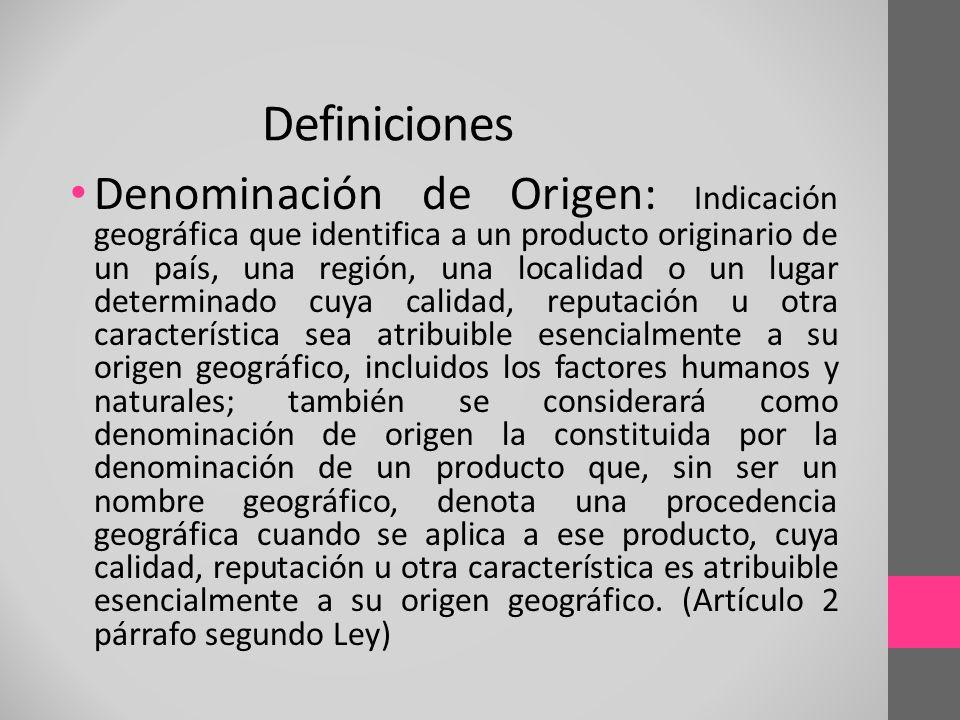 Denominación de Origen: Indicación geográfica que identifica a un producto originario de un país, una región, una localidad o un lugar determinado cuy