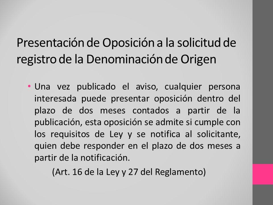 Una vez publicado el aviso, cualquier persona interesada puede presentar oposición dentro del plazo de dos meses contados a partir de la publicación,