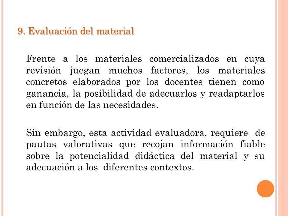 9. Evaluación del material Frente a los materiales comercializados en cuya revisión juegan muchos factores, los materiales concretos elaborados por lo