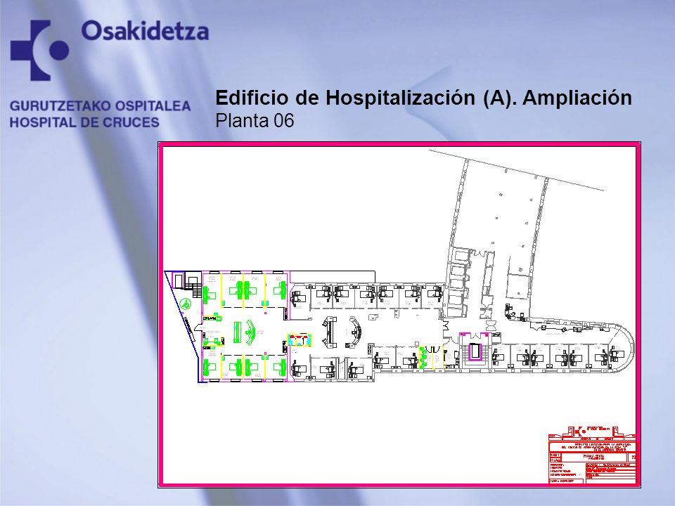 Edificio de Hospitalización (A). Ampliación Planta 06