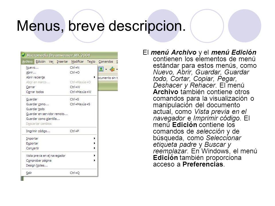 Menus, breve descripcion. El menú Archivo y el menú Edición contienen los elementos de menú estándar para estos menús, como Nuevo, Abrir, Guardar, Gua