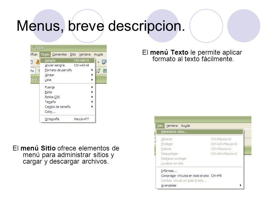 Menus, breve descripcion. El menú Texto le permite aplicar formato al texto fácilmente. El menú Sitio ofrece elementos de menú para administrar sitios
