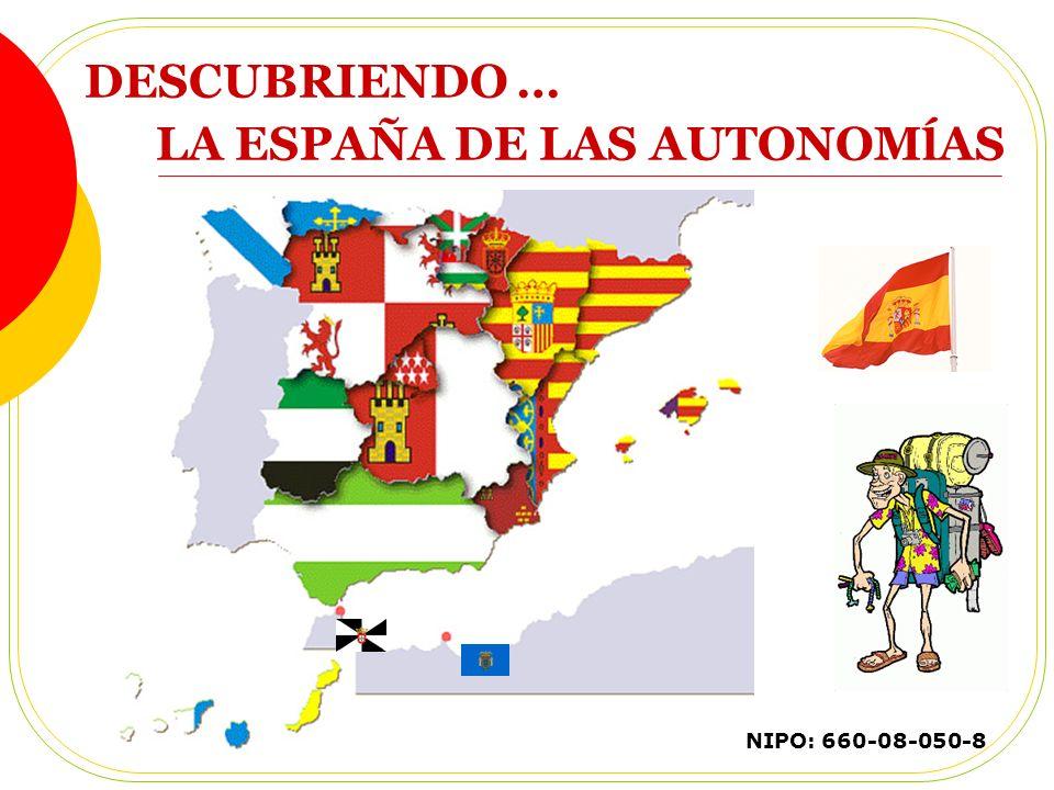 DESCUBRIENDO … LA ESPAÑA DE LAS AUTONOMĺAS NIPO: 660-08-050-8