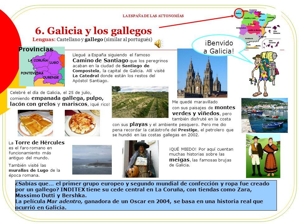 5. ¿Y sabías qué diferencias hay? Habitantes: 42 millones de españoles 4 lenguas: gallego; vasco, vascuence o euskera; catalán; y castellano. 5 dialec