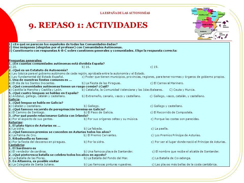9.REPASO 1: ACTIVIDADES 1) ¿En qué se parecen los españoles de todas las Comunidades dadas.