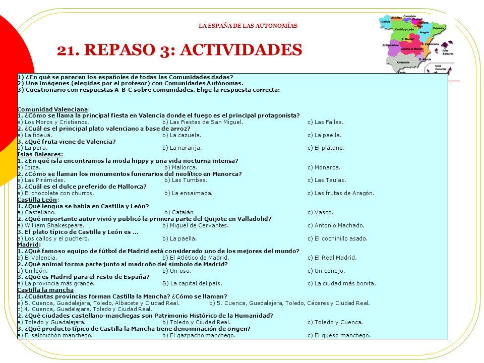 21.REPASO 3: ACTIVIDADES 1) ¿En qué se parecen los españoles de todas las Comunidades dadas.