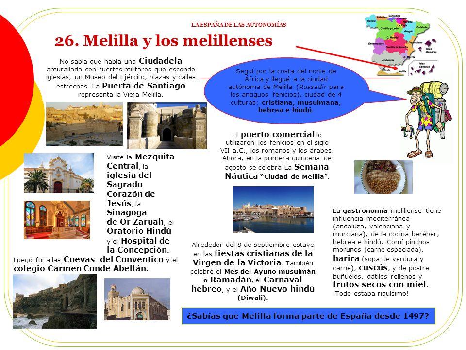 Seguí por la costa del norte de África y llegué a la ciudad autónoma de Melilla (Russadir para los antiguos fenicios), ciudad de 4 culturas: cristiana, musulmana, hebrea e hindú.