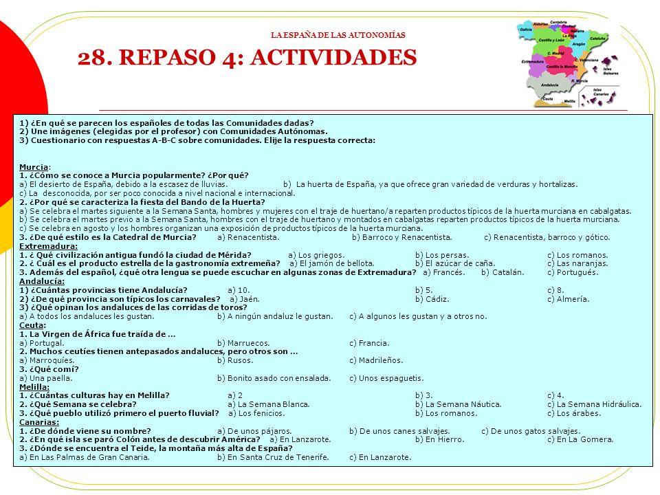 28.REPASO 4: ACTIVIDADES 1) ¿En qué se parecen los españoles de todas las Comunidades dadas.