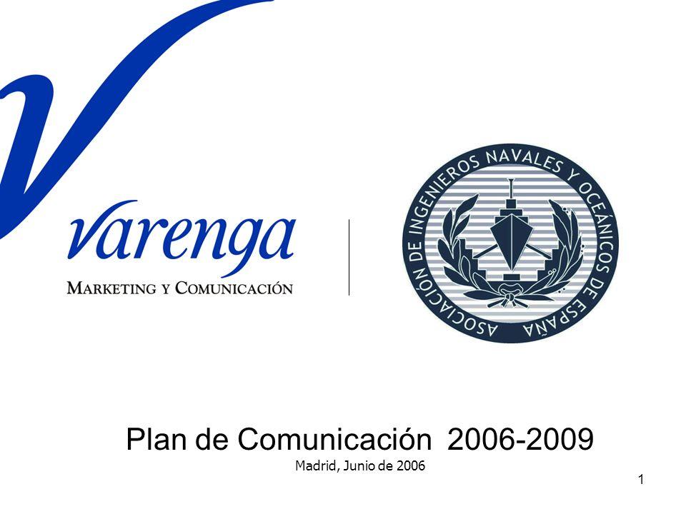 1 Plan de Comunicación 2006-2009 Madrid, Junio de 2006