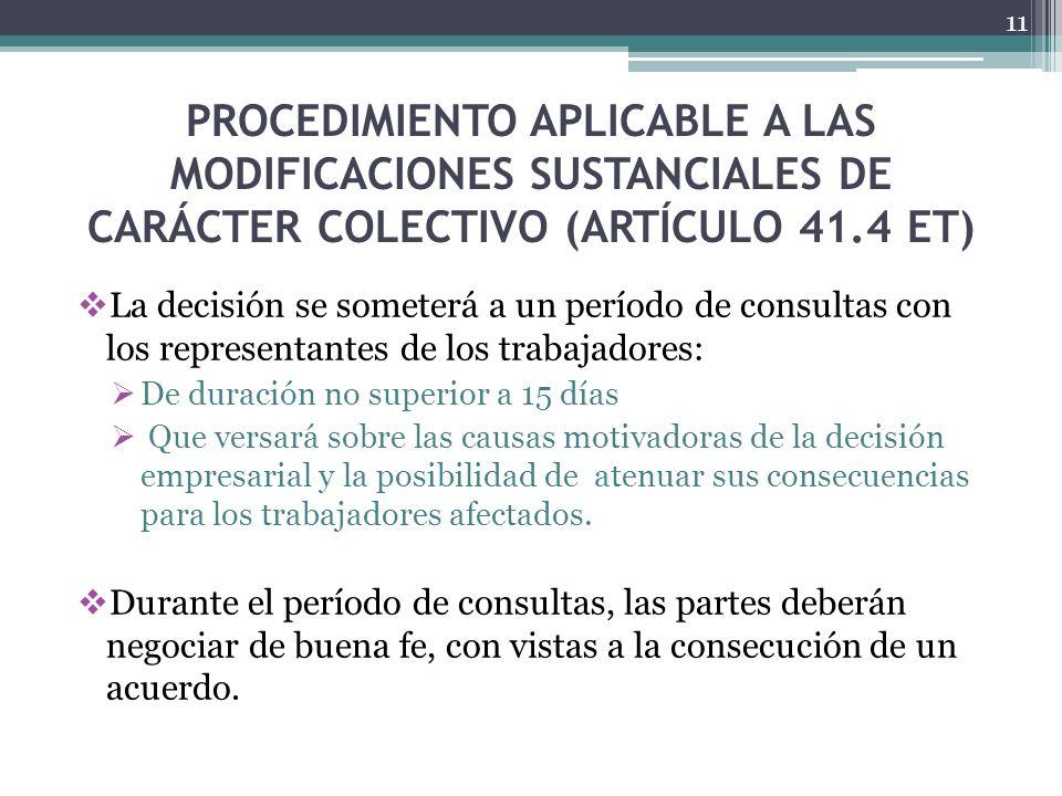 PROCEDIMIENTO APLICABLE A LAS MODIFICACIONES SUSTANCIALES DE CARÁCTER COLECTIVO (ARTÍCULO 41.4 ET) La decisión se someterá a un período de consultas c