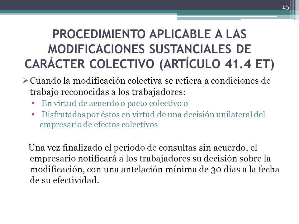PROCEDIMIENTO APLICABLE A LAS MODIFICACIONES SUSTANCIALES DE CARÁCTER COLECTIVO (ARTÍCULO 41.4 ET) Cuando la modificación colectiva se refiera a condi