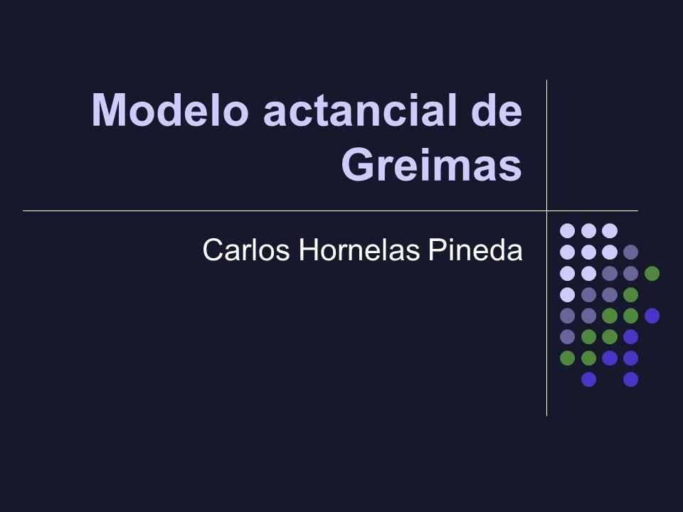 Modelo actancial de Greimas Carlos Hornelas Pineda